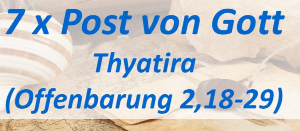 7 x Post von Gott - Thyatira
