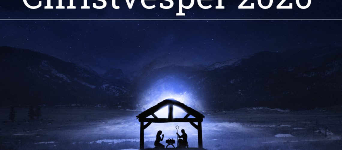 Christvesper 2020 - Heiligabend