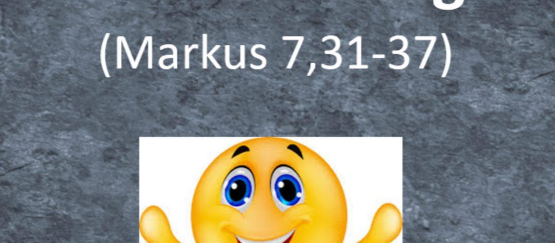 Markusevangelium 29 - Alles macht ER gut!