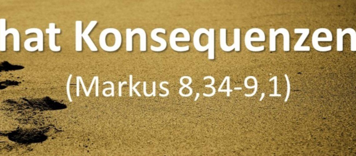 Markusevangelium 34 - Jesus nachfolgen hat Konsequenzen